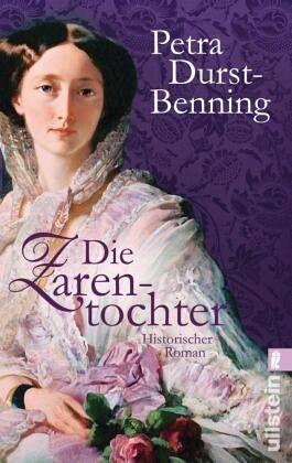 Die Zarentochter / Zarentochter Trilogie Bd.2 - Durst-Benning, Petra