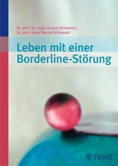 Leben mit einer Borderline-Störung - Niklewski, Günter; Riecke-Niklewski, Rose