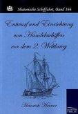Entwurf und Einrichtung von Handelsschiffen vor dem 2. Weltkrieg