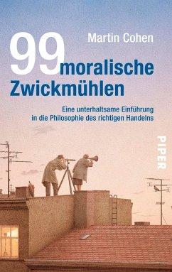 99 moralische Zwickmühlen - Cohen, Martin