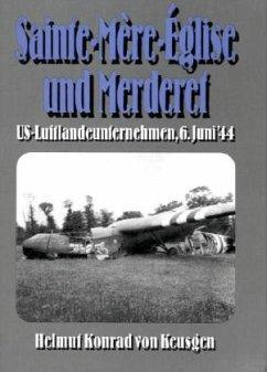 Sainte-Mère-Église und Merderet - Keusgen, Helmut K. von