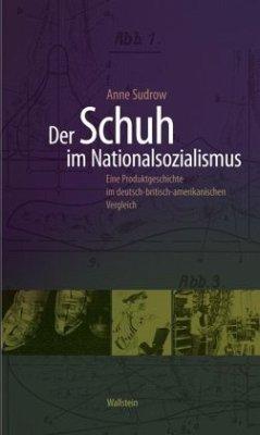 Der Schuh im Nationalsozialismus - Sudrow, Anne