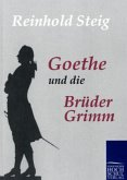 Goethe und die Brüder Grimm