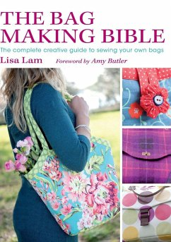 The Bag Making Bible [With Pattern(s)] - Lam, Lisa; Butler, Amy