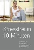 Stressfrei in 10 Minuten