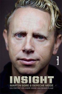 Insight - Martin Gore und Depeche Mode - Boße, André; Plauk, Dennis