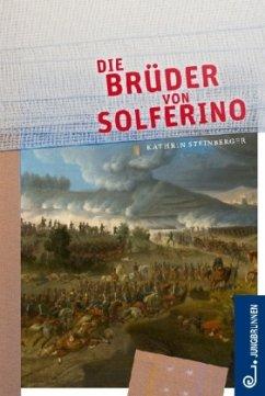 Die Brüder von Solferino - Steinberger, Kathrin