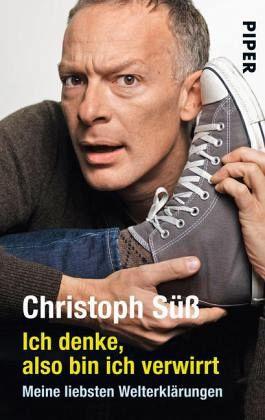 Ich denke, also bin ich verwirrt - Süß, Christoph