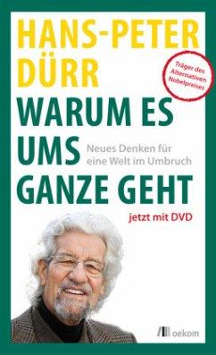 Warum es ums Ganze geht - Dürr, Hans-Peter