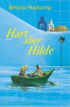 Hart aber Hilde - Haskamp, Bettina