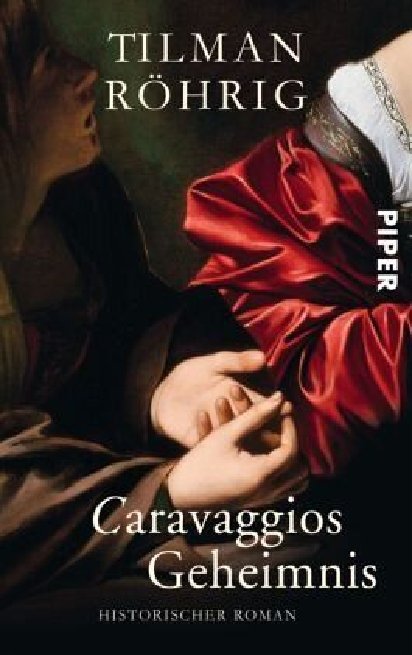 Caravaggios Geheimnis - Röhrig, Tilman