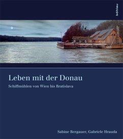 Leben mit der Donau - Bergauer, Sabine; Hrauda, Gabriele