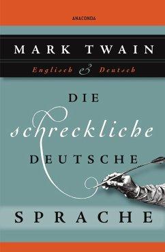Die schreckliche deutsche Sprache - Twain, Mark