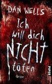 Ich will dich nicht töten / John Cleaver Bd.3