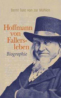 Hoffmann von Fallersleben - Zur Mühlen, Bernt T. von