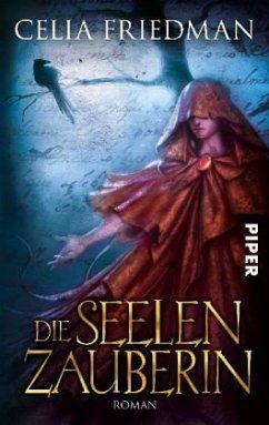 Die Seelenzauberin / Magister Trilogie Bd.2  - Friedman, Celia