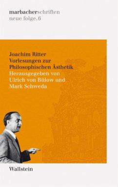 Vorlesungen zur Philosophischen Aesthetik - Ritter, Joachim