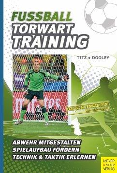Fußball - Torwarttraining - Titz, Christian; Dooley, Thomas