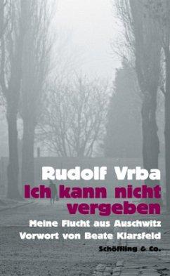 Ich kann nicht vergeben - Vrba, Rudolf