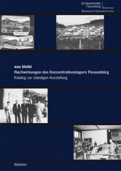 was bleibt - Nachwirkungen des Konzentrationslagers Flossenbürg