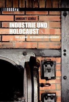 Industrie und Holocaust - Schüle, Annegret