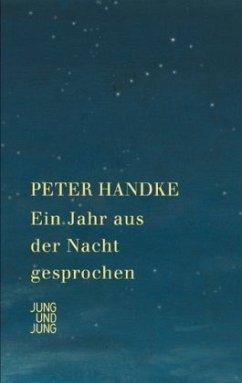 Ein Jahr aus der Nacht gesprochen - Handke, Peter