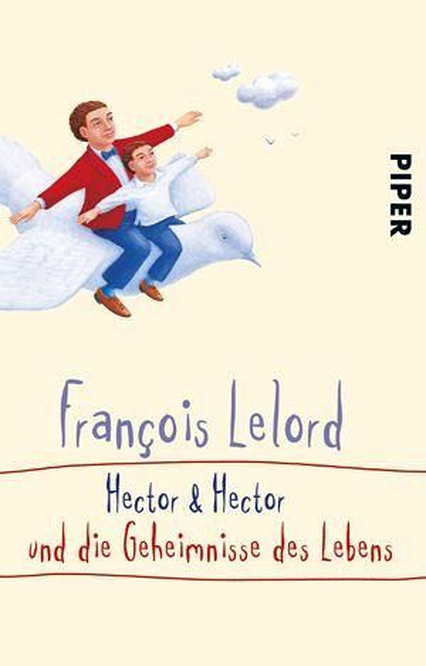 Hector & Hector und die Geheimnisse des Lebens / Hector Bd.4 - Lelord, François