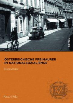 Österreichische Freimaurer im Nationalsozialismus - Patka, Marcus G.