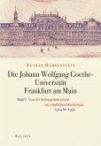 Die Johann Wolfgang Goethe-Universität Frankfurt am Main 1 + 2