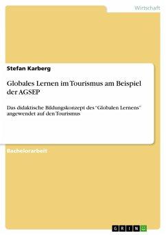 Globales Lernen im Tourismus am Beispiel der AGSEP
