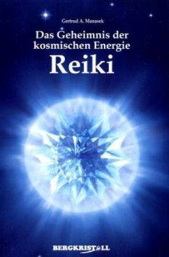 Das Geheimnis der kosmischen Energie Reiki - Manasek, Gertrud A.