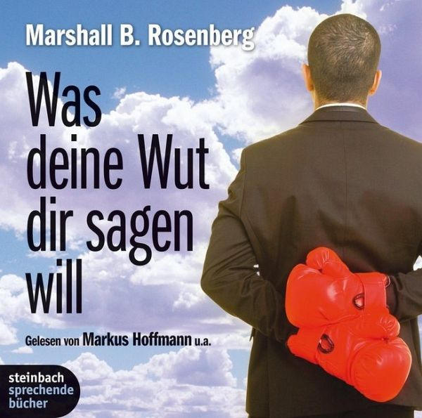 Was deine Wut dir sagen will, 2 Audio-CDs - Rosenberg, Marshall B.