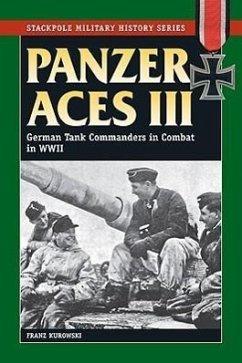 Panzer Aces III: German Tank Commanders in Combat in World War II - Kurowski, Franz
