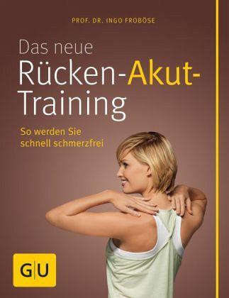 Das neue Rücken-Akut-Training, mit Poster - Froböse, Ingo