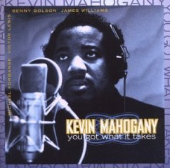 You Got What It Takes - Kevin Mahogany