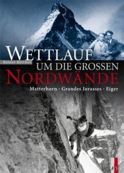 Wettlauf um die grossen Nordwände - Rettner, Rainer