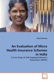 An Evaluation of Micro Health Insurance Schemes in India