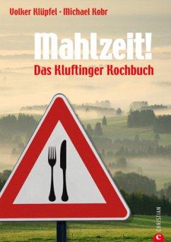 Mahlzeit! - Kobr, Michael; Klüpfel, Volker