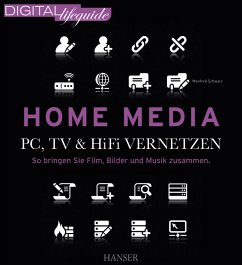 Home Media - PC, TV & Hi-Fi vernetzen - Schwarz, Manfred