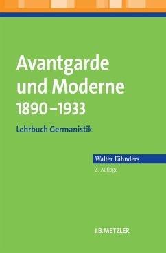Avantgarde und Moderne 1890 - 1933 - Fähnders, Walter