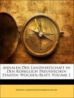 Annalen Der Landwirtschaft in Den Königlich Preussischen Staaten: Wochen-Blatt, Volume 1