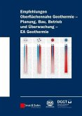 Empfehlung Oberflächennahe Geothermie - Planung, Bau, Betrieb und Überwachung - EA Geothermie