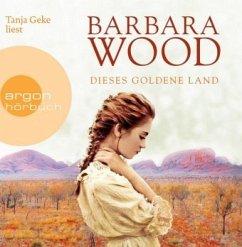 Dieses goldene Land, 8 Audio-CDs - Wood, Barbara