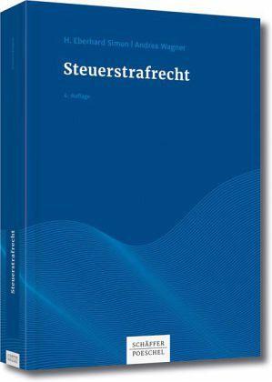 Steuerstrafrecht - Simon, H. E.; Vogelberg, Claus-Arnold