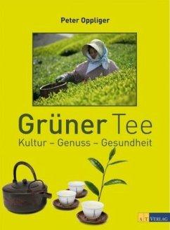 Grüner Tee - Oppliger, Peter