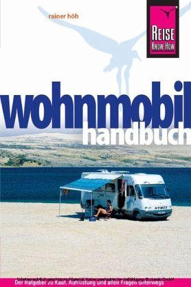 Reise Know-How, Wohnmobil-Handbuch - Höh, Rainer