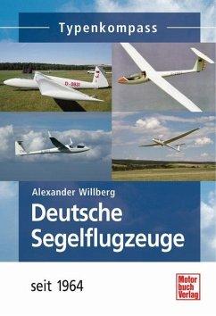 Deutsche Segelflugzeuge seit 1964 - Willberg, Alexander
