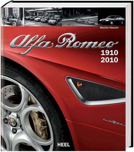 Alfa Romeo 1910-2010 - Tabucchi, Maurizio