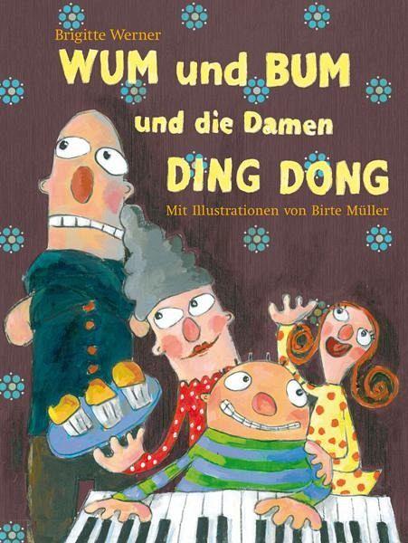 WUM und BUM und die Damen DING DONG - Werner, Brigitte; Müller, Birte