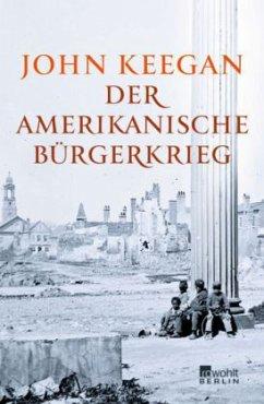 Der Amerikanische Bürgerkrieg - Keegan, John